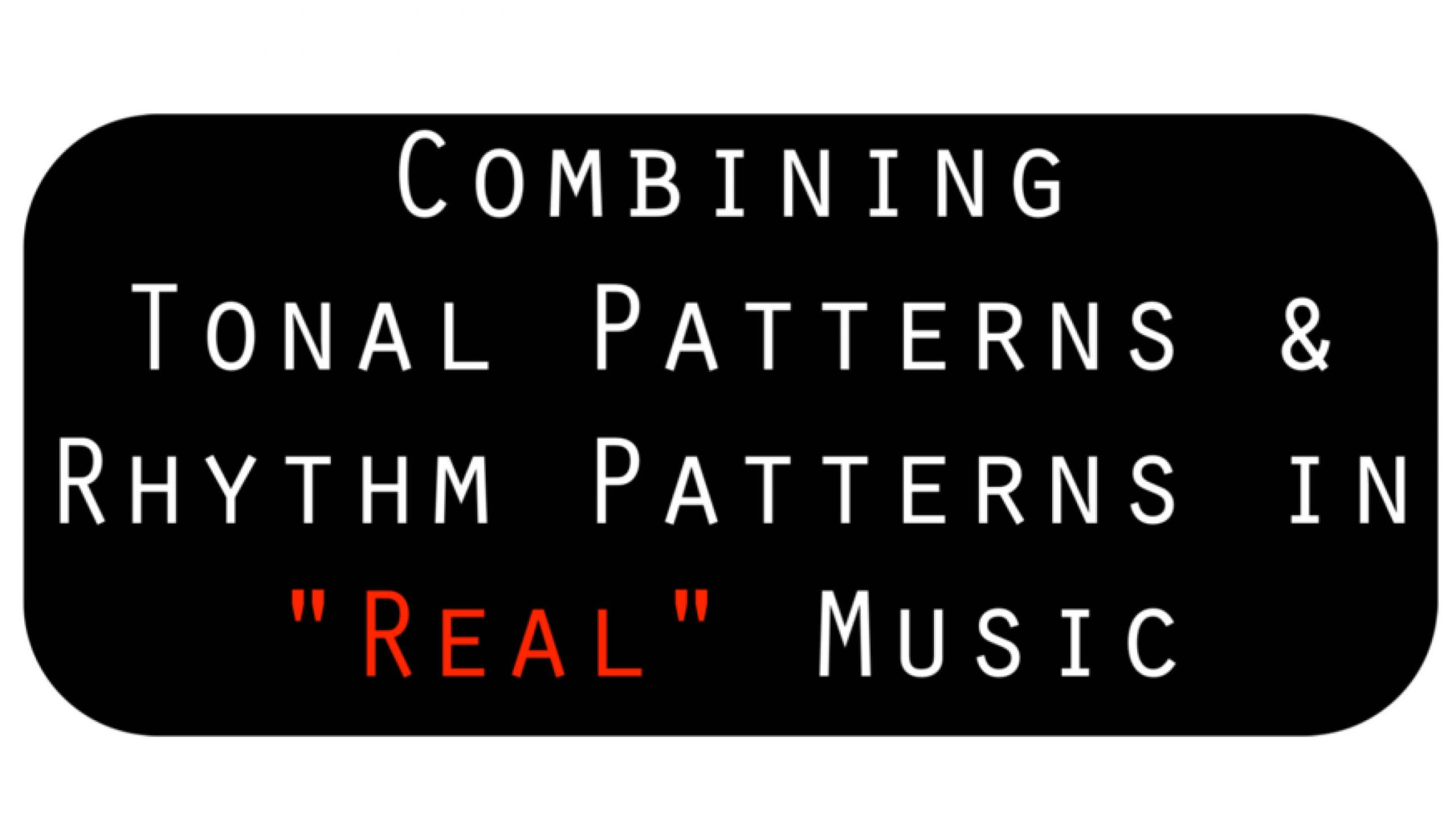 """Combining Tonal Patterns and Rhythm Patterns in """"Real"""" Music 1"""