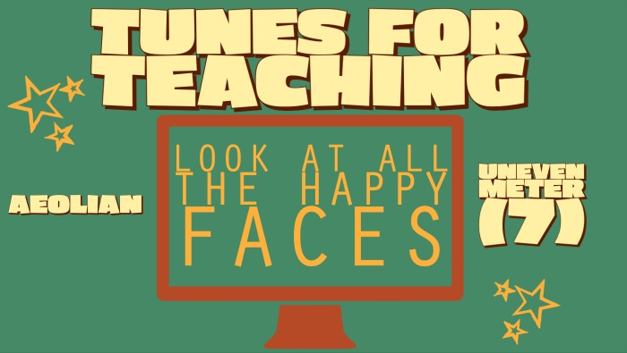 Tune for Teaching: Look at All the Happy Faces 2