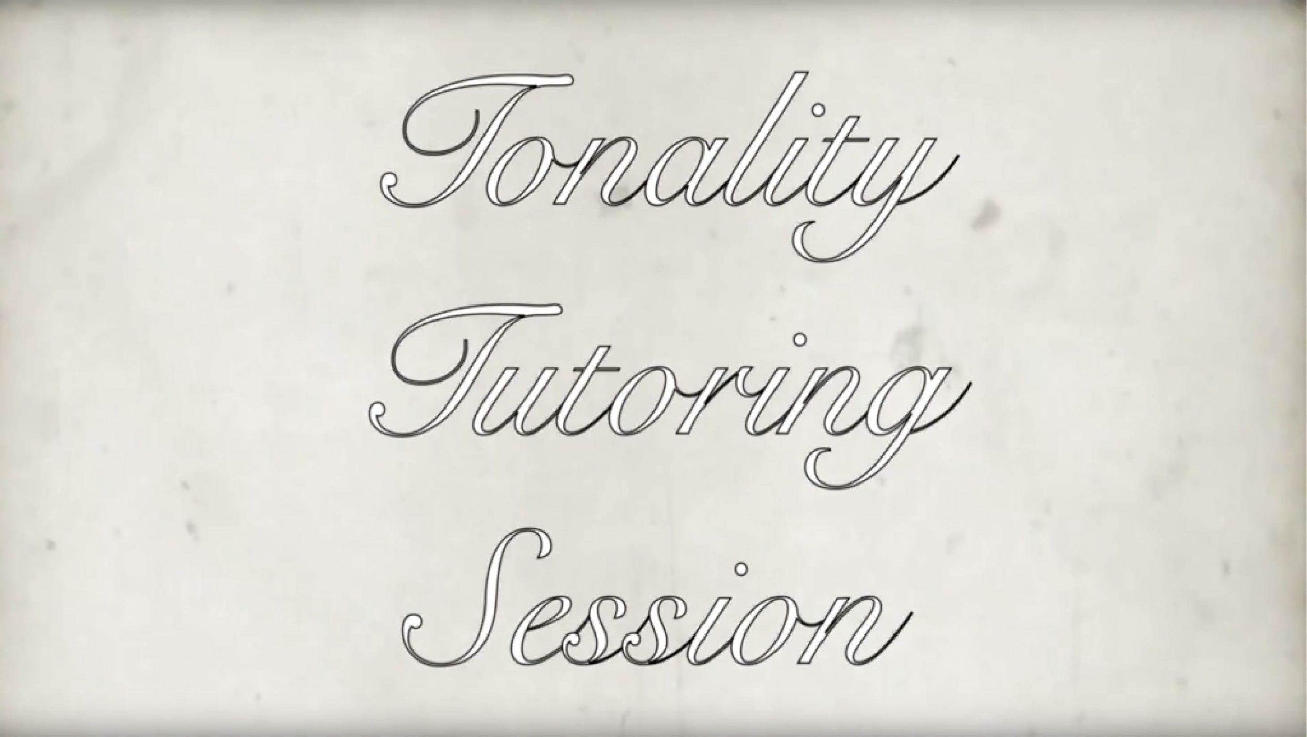 Tonality Tutoring Session 1